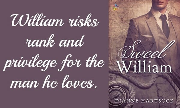 Sweet William: William risks rank and privilege for the man he loves.