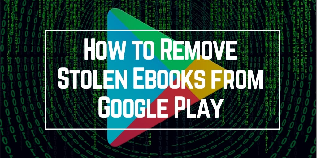 How to Remove Stolen Books from Google Play | DaleCameronLowry com